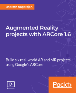 Augmented Reality projects with ARCore 1.6 [Video]