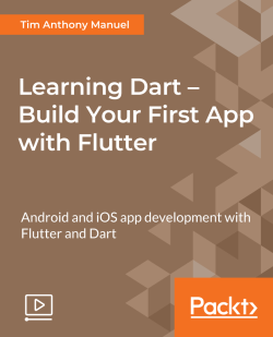 Learning Dart - Build Your First App with Flutter [Video]
