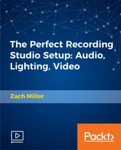 The Perfect Recording Studio Setup: Audio, Lighting, Video [Video]