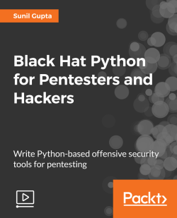 Black Hat Python for Pentesters and Hackers [Video]