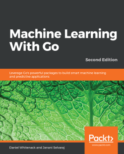 Machine Learning With Go - Second Edition