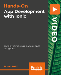 Hands-On App Development with Ionic [Video]