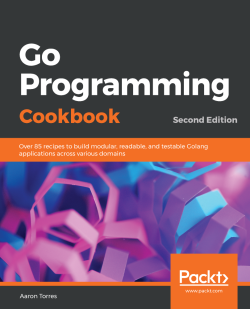 Go Programming Cookbook - Second Edition