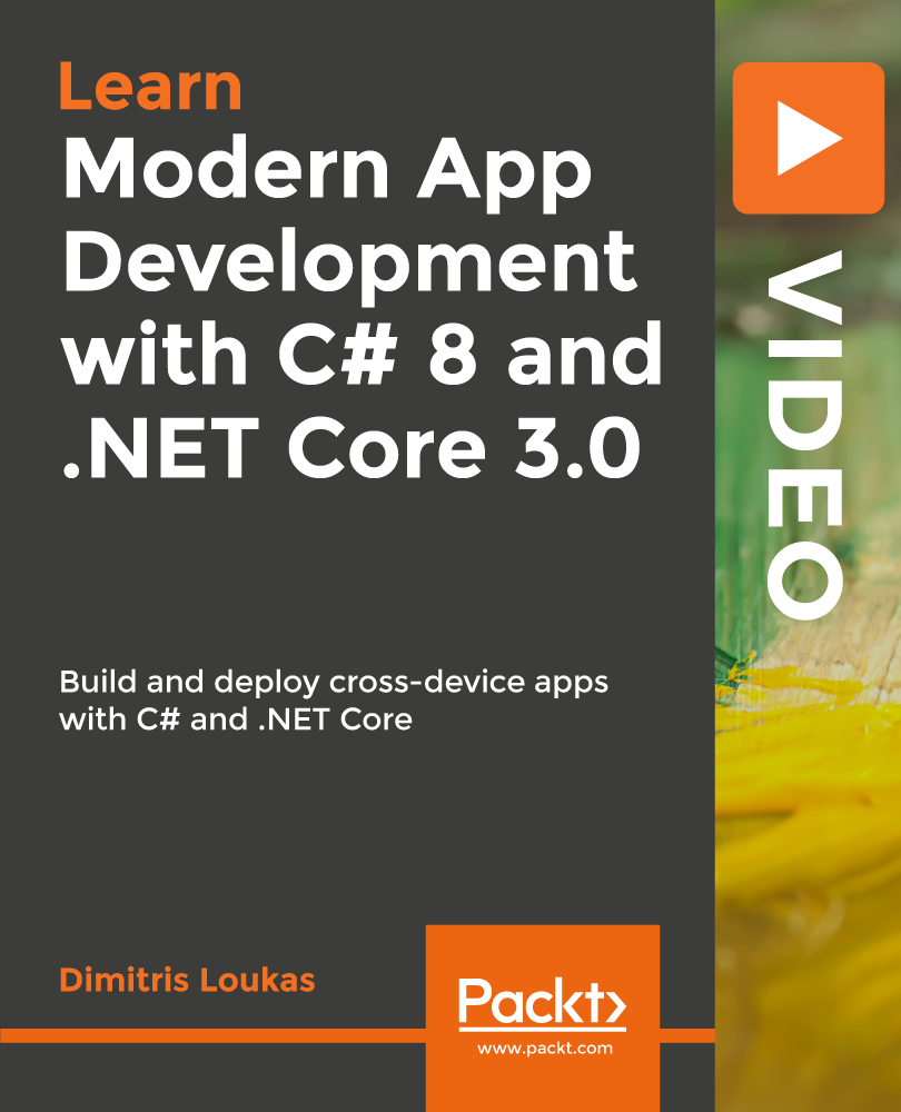 Modern App Development with C# 8 and .NET Core 3.0 [Video]
