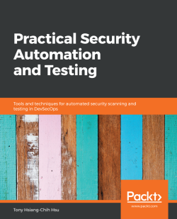 Practical Security Automation and Testing