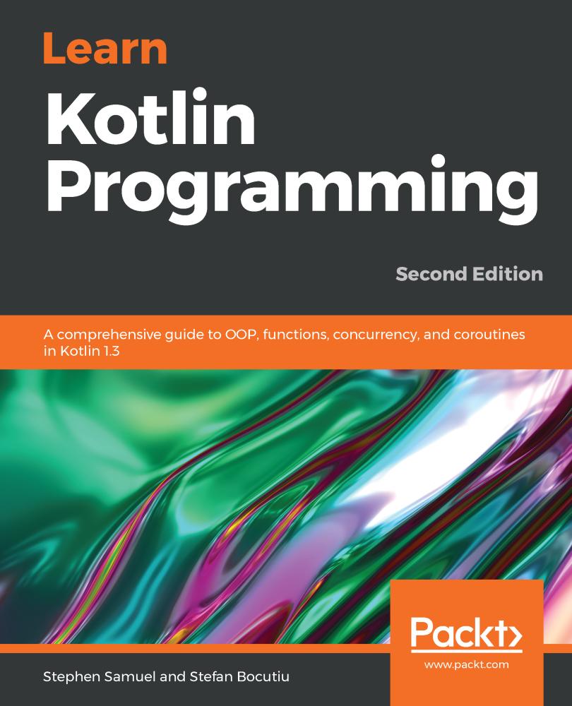 Learn Kotlin Programming - Second Edition