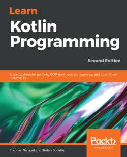 Learn Kotlin Programming - Second Edition