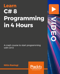 C# 8 Programming in 4 Hours [Video]