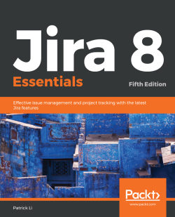 Jira 8 Essentials - Fifth Edition