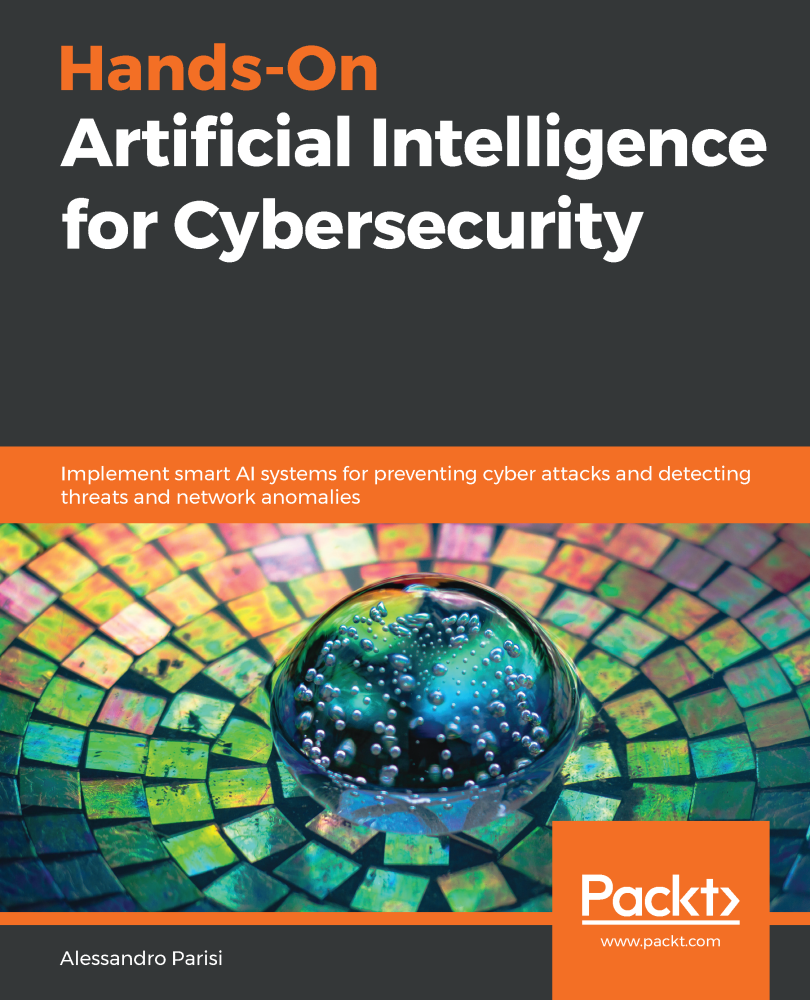 Hands-On Artificial Intelligence for Cybersecurity