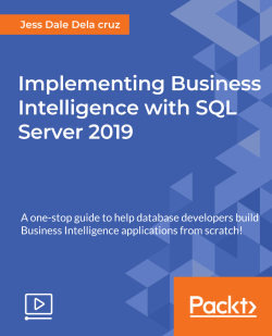 Implementing Business Intelligence with SQL Server 2019 [Video]