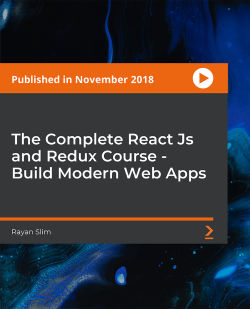The Complete React Js and Redux Course - Build Modern Web Apps [Video]