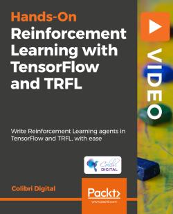 Reinforcement Learning with TensorFlow & TRFL [Video]