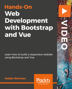 Hands-On Web Development with Bootstrap and Vue [Video]