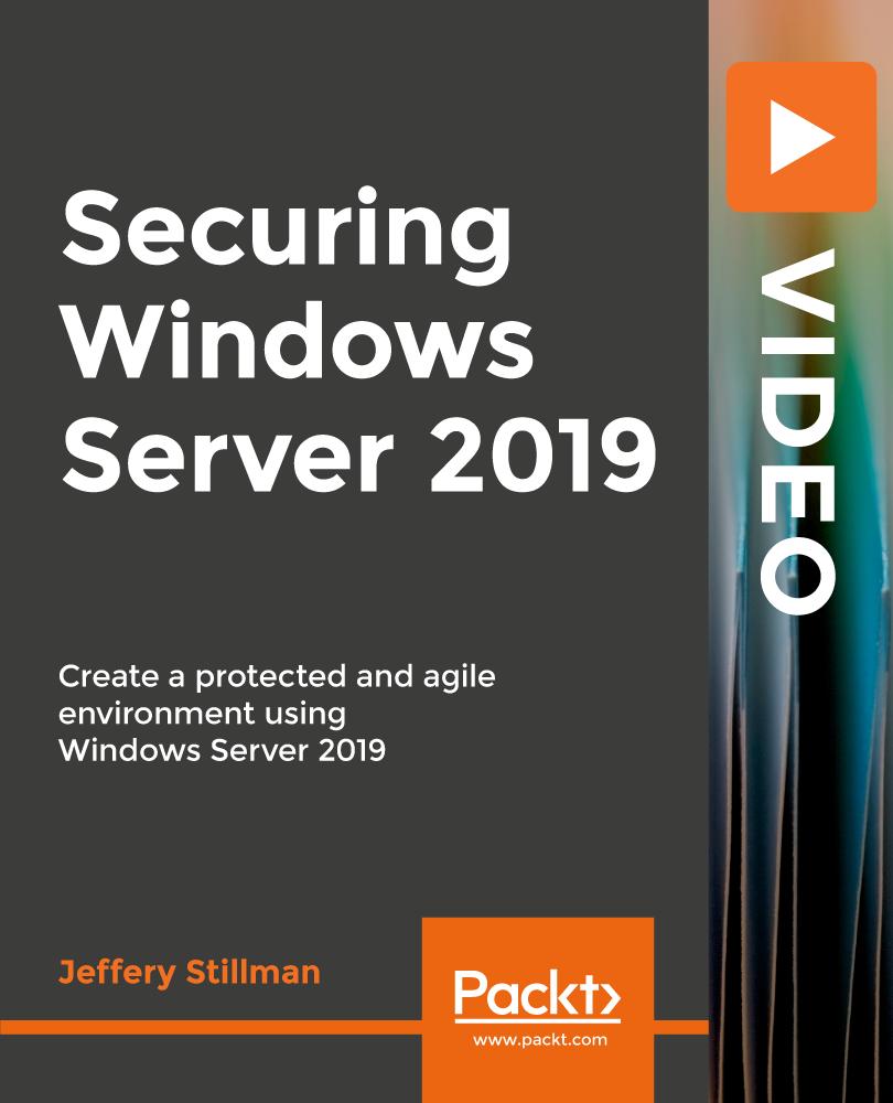 Securing Windows Server 2019 [Video]