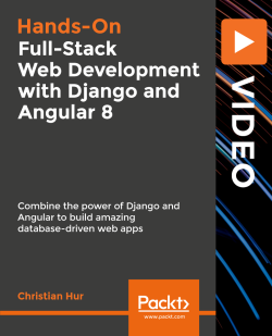 Full-Stack Web Development with Django and Angular 8