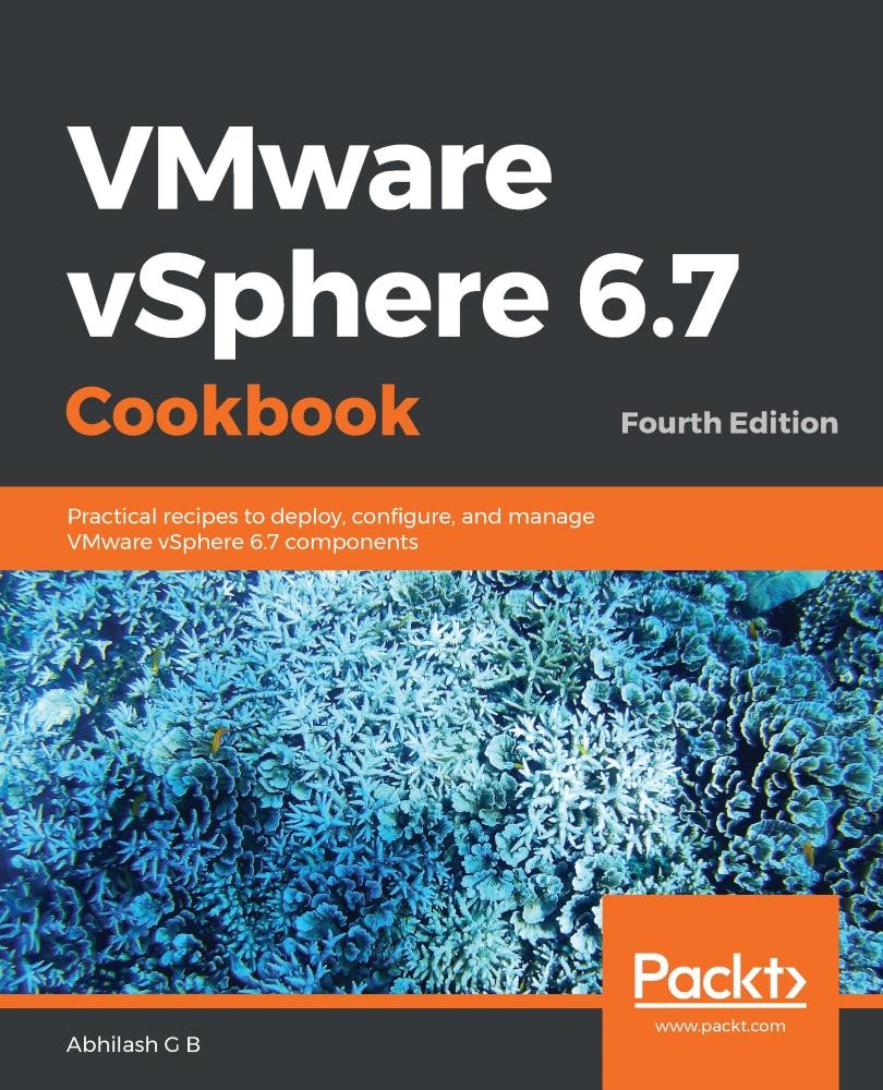 VMware vSphere 6.7 Cookbook - Fourth Edition