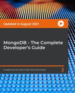 MongoDB - The Complete Developer's Guide [Video]
