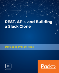 REST, APIs, and Building a Slack Clone [Video]