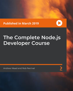 The Complete Node.js Developer Course (3rd Edition) [Video]