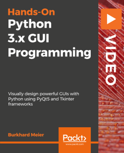 Hands-On Python 3.x GUI Programming [Video]