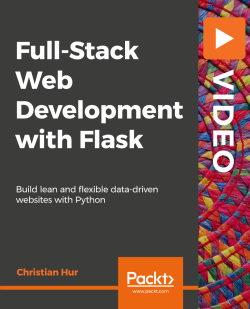 Full-Stack Web Development with Flask [Video]