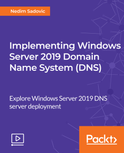 Implementing Windows Server 2019 Domain Name System (DNS) [Video]