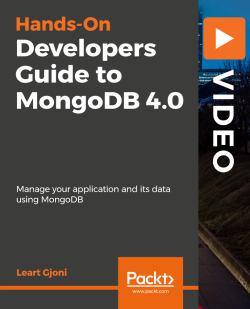 Hands-On Developers Guide to MongoDB 4.0 [Video]