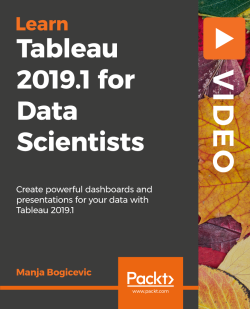 Tableau 2019.1 for Data Scientists [Video]