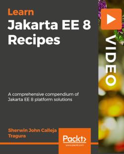 Jakarta EE 8 Recipes [Video]