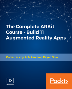 The Complete ARKit Course - Build 11 Augmented Reality Apps [Video]