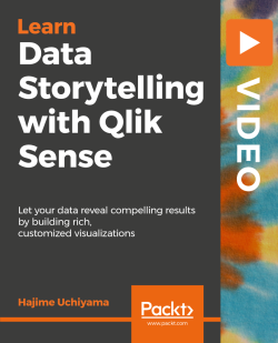Data Storytelling with Qlik Sense [Video]