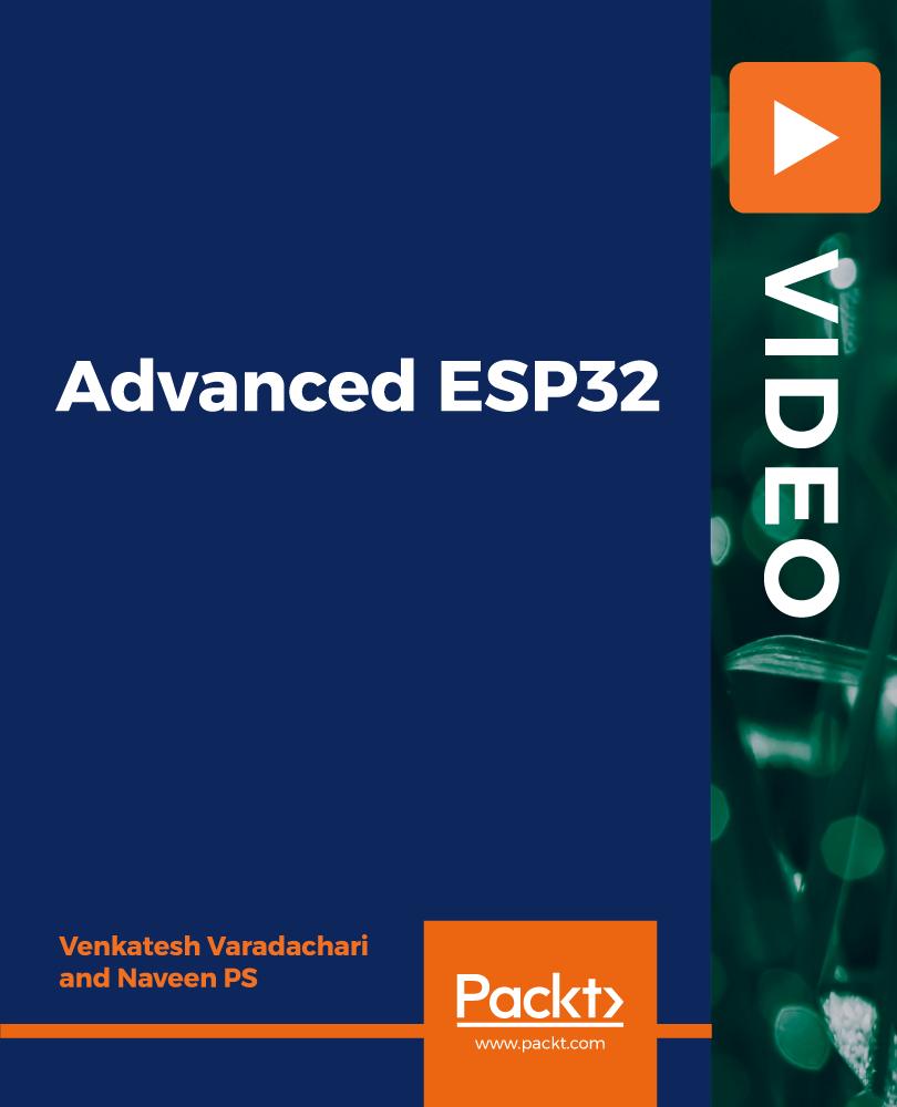 Advanced ESP32 [Video]