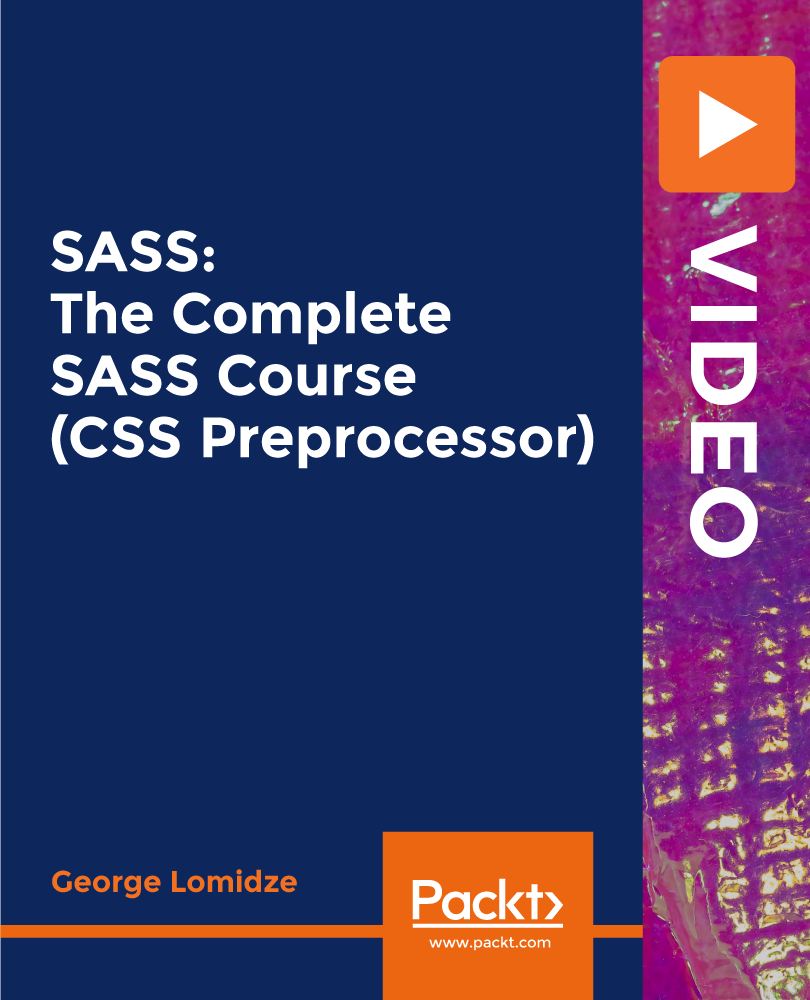 SASS: The Complete SASS Course (CSS Preprocessor) [Video]