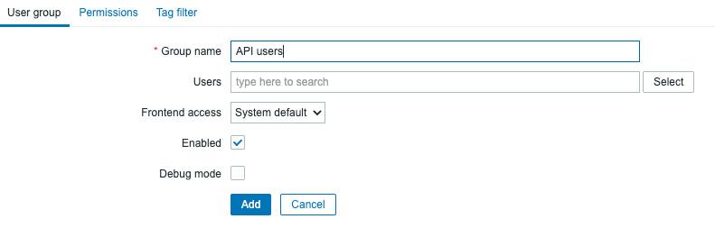 Figure 9.9 – Zabbix Administration   Users group, create user group page, API users for jumphost