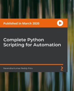 Complete Python Scripting for Automation [Video]