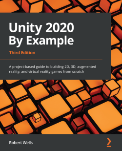 Unity 2020 By Example - Third Edition