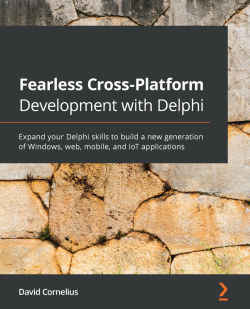 Fearless Cross-Platform Development with Delphi