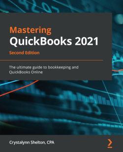 Mastering QuickBooks 2021 - Second Edition