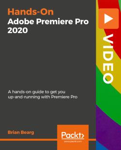 Hands-On Adobe Premiere Pro 2020 [Video]