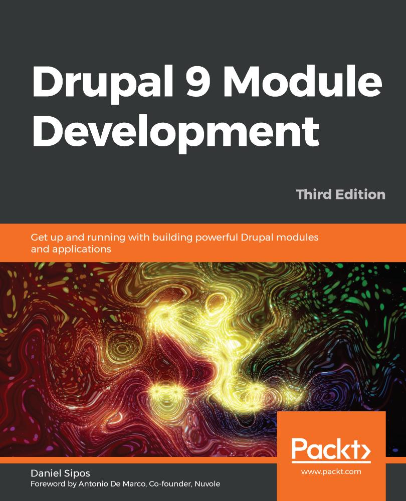 Drupal 9 Module Development - Third Edition