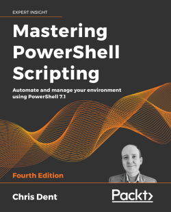 Mastering PowerShell Scripting - Fourth Edition
