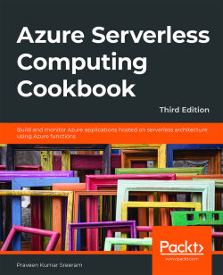 Azure Serverless Computing Cookbook - Third Edition