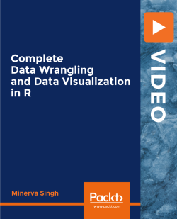 Complete Data Wrangling and Data Visualization in R [Video]