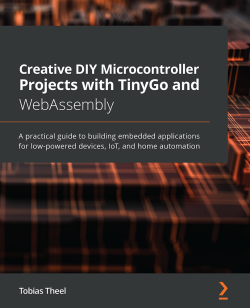 Creative DIY Microcontroller Projects with TinyGo and WebAssembly