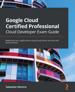Google Cloud Certified Professional Cloud Developer - Exam Guide