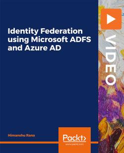 Identity Federation using Microsoft ADFS and Azure AD [Video]