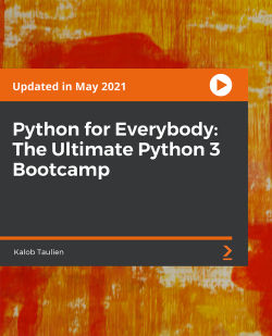 Python for Everybody: The Ultimate Python 3 Bootcamp [Video]