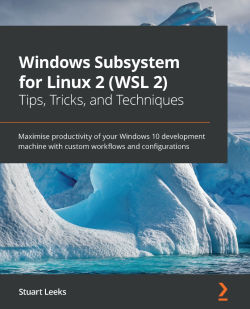 Book cover image for Windows Subsystem for Linux 2 (WSL 2) Tips, Tricks, and Techniques