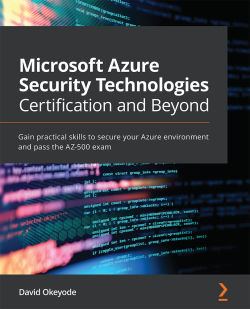Microsoft Azure Security Technologies Certification and Beyond